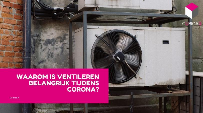 Waarom is ventileren belangrijk tijdens Corona?