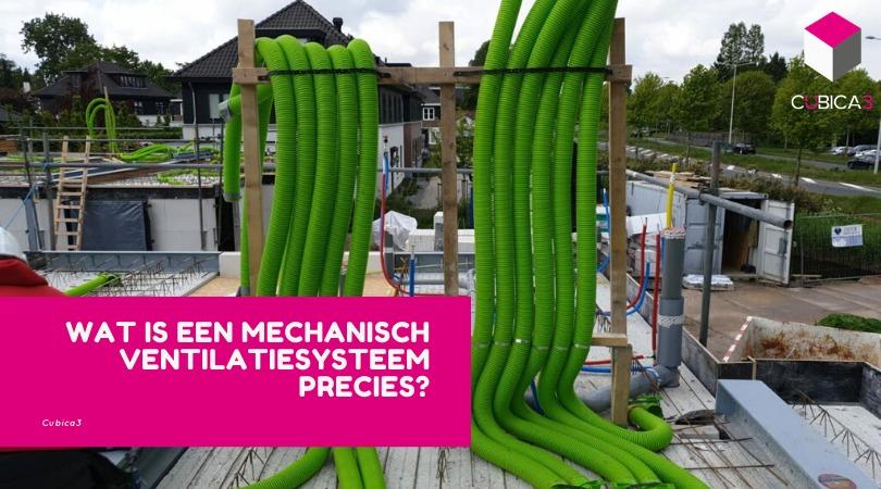 Wat is een mechanisch ventilatiesysteem precies?