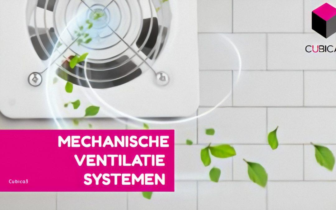 Mechanische ventilatie systemen: verschillende soorten