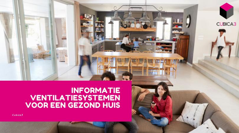 Informatie ventilatiesystemen voor een gezond huis