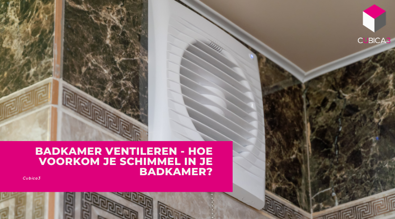 Badkamer Ventileren – Hoe voorkom je schimmel?