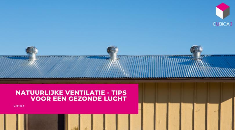 Natuurlijke Ventilatie - Tips Voor Een Gezonde Lucht