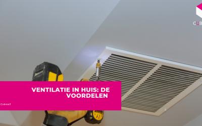 Voordelen Ventilatie Thuis