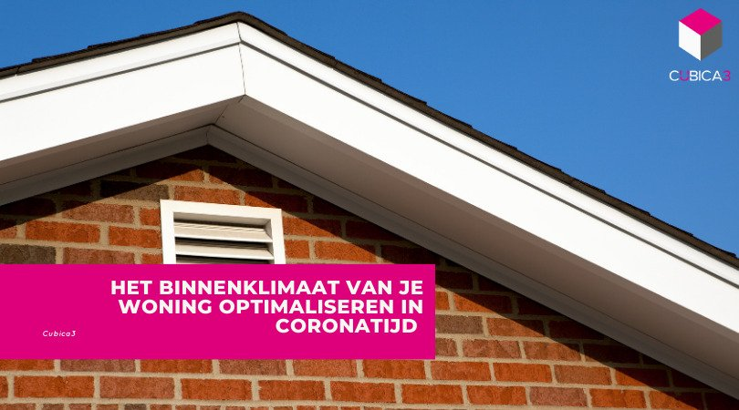 Het binnenklimaat van je woning optimaliseren in coronatijd