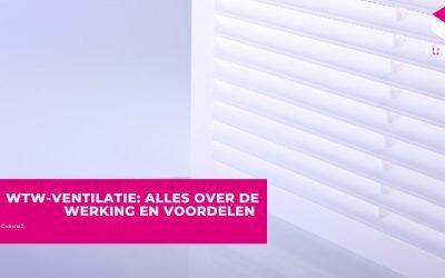 WTW-ventilatie: alles over de werking en voordelen