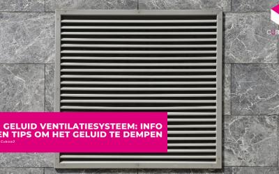 Geluid ventilatiesysteem: info en tips om het geluid te dempen