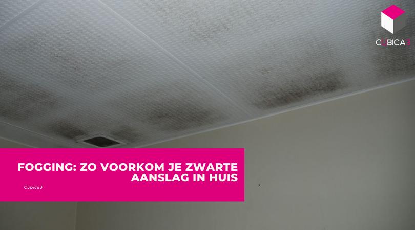 Fogging: zo voorkom je zwarte aanslag in huis