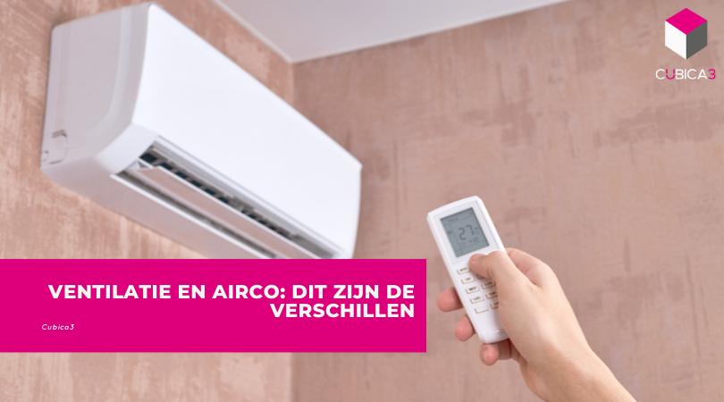 Ventilatie en airco: dit zijn de verschillen